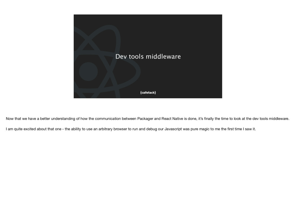 Dev tools middleware Now that we have a better ...