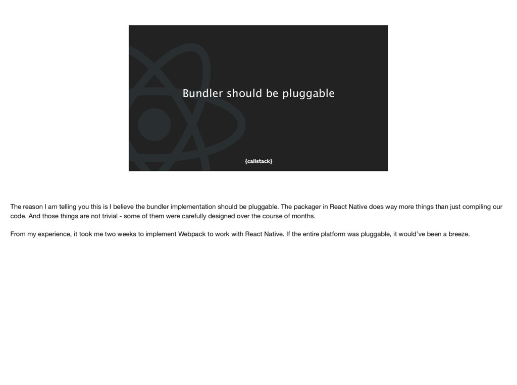 Bundler should be pluggable The reason I am tel...