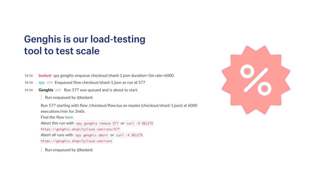 Genghis is our load-testing tool to test scale