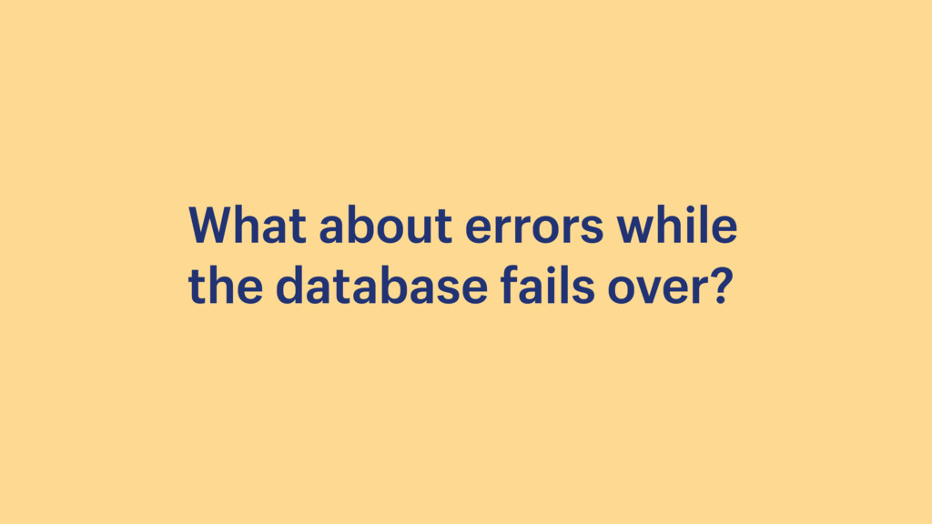What about errors while the database fails over?
