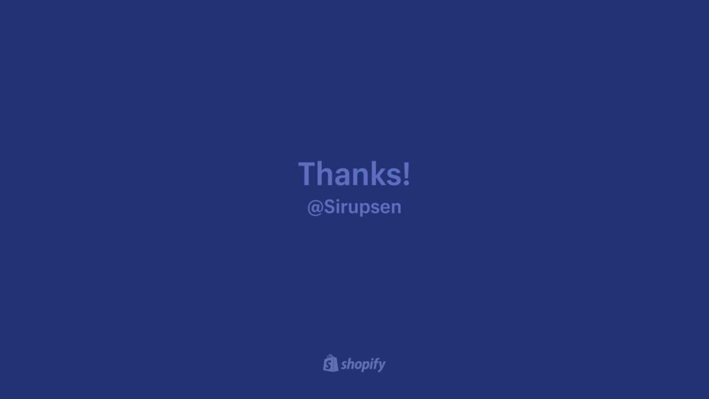 Thanks! @Sirupsen