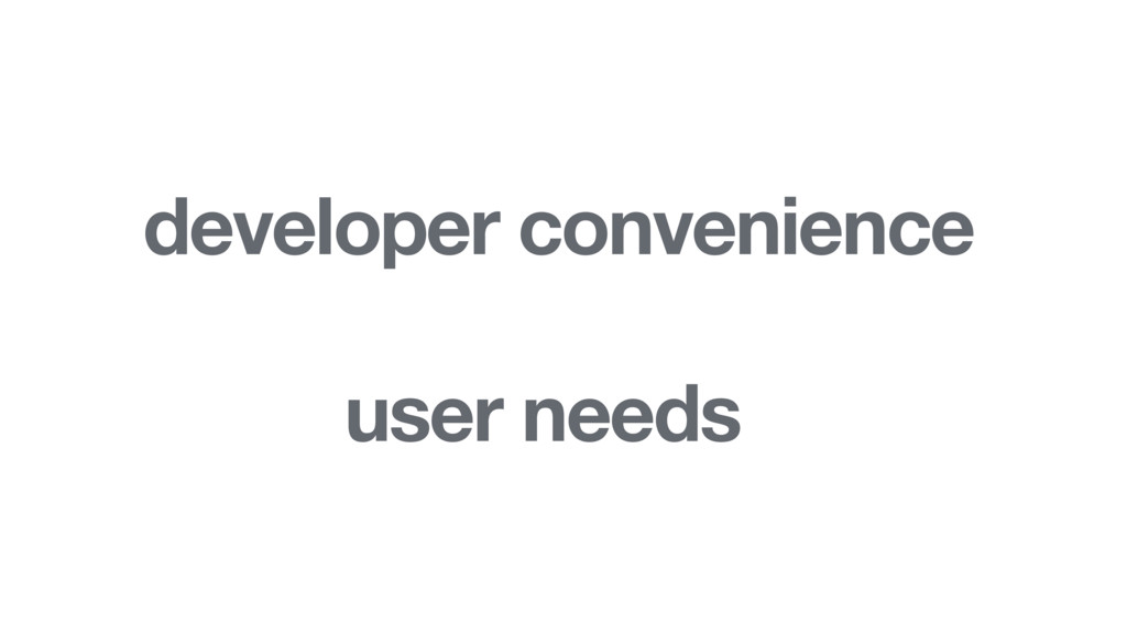 developer convenience user needs