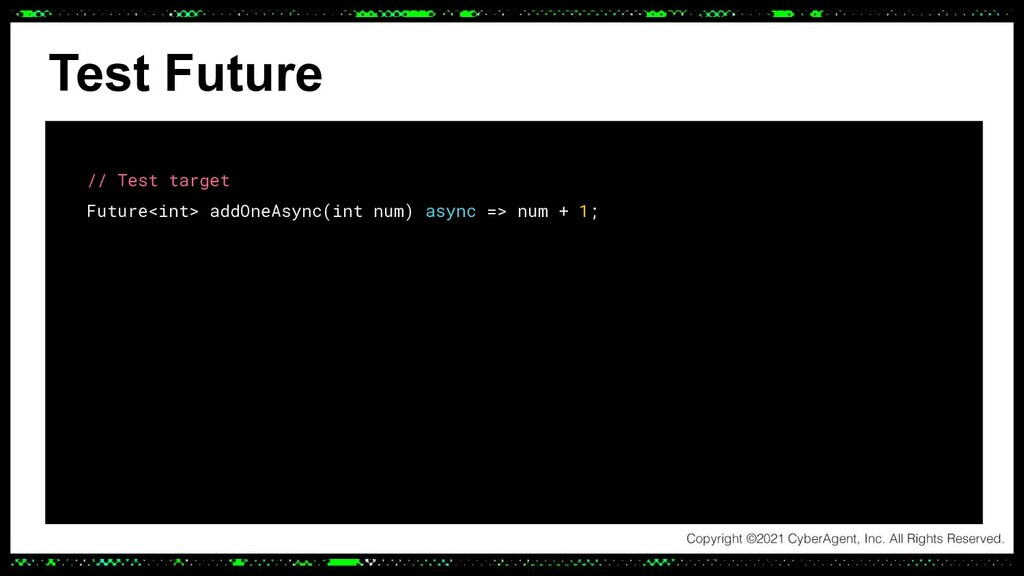 Test Future // Test target Future<int> addOneAs...