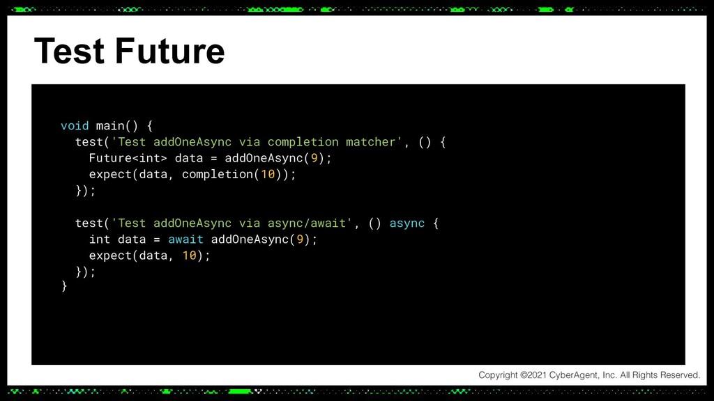 Test Future void main() { test('Test addOneAsyn...