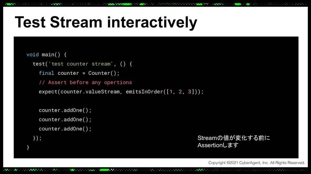 Test Stream interactively void main() { test('t...