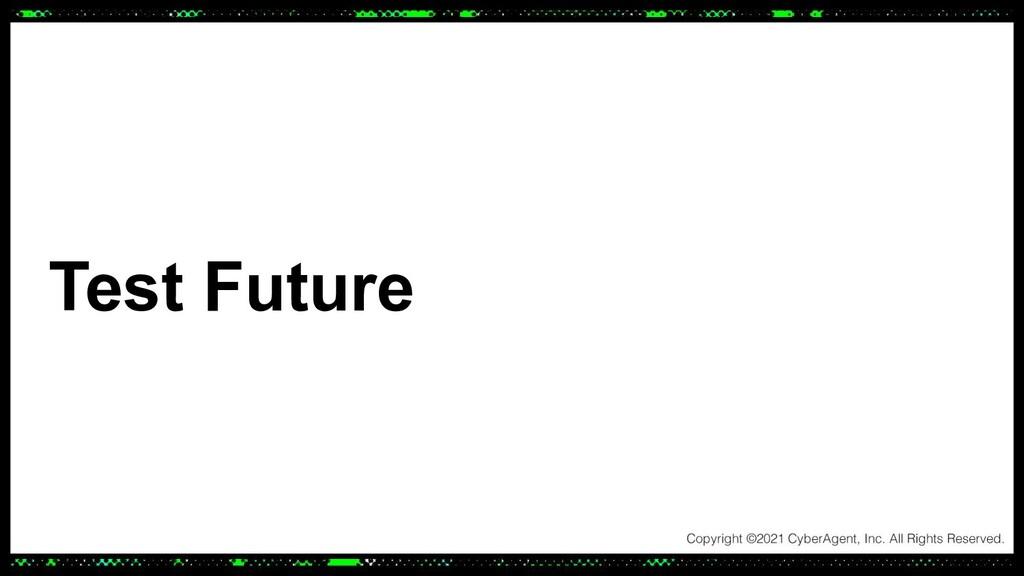 Test Future