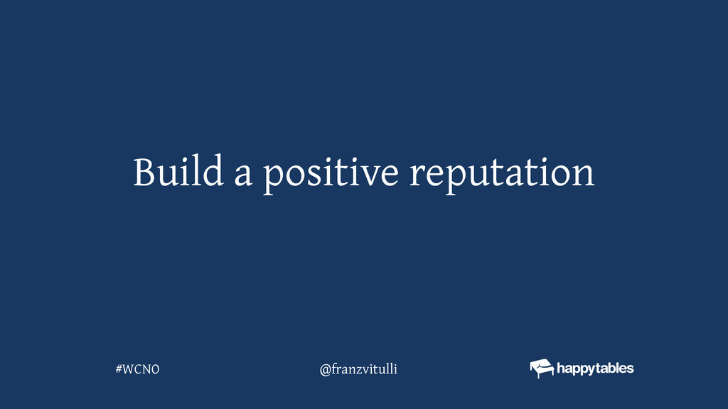 Build a positive reputation @franzvitulli #WCNO