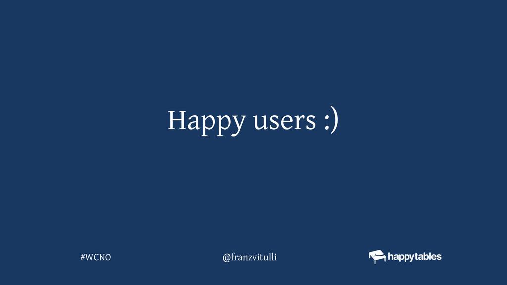 Happy users :) @franzvitulli #WCNO