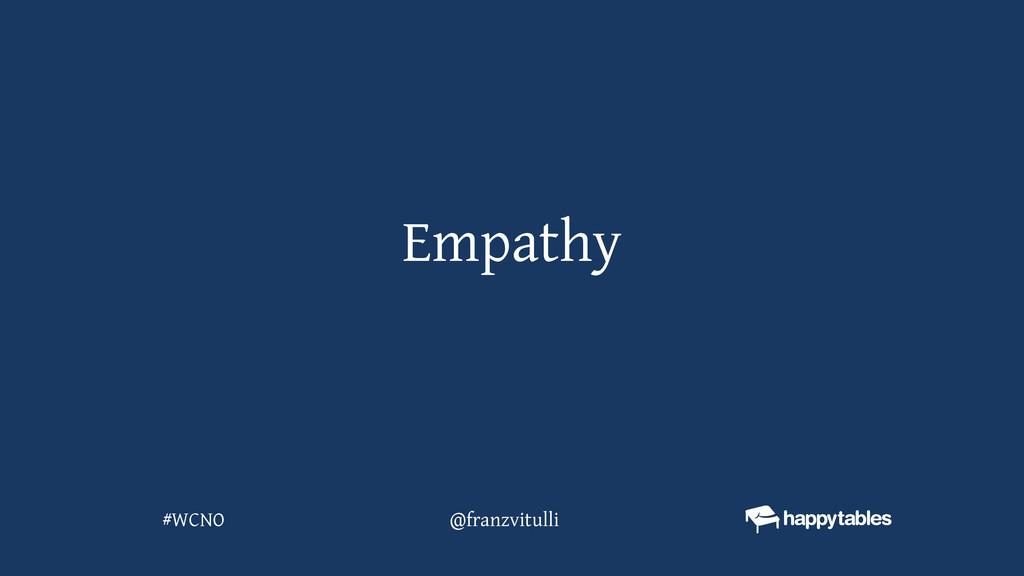 Empathy @franzvitulli #WCNO
