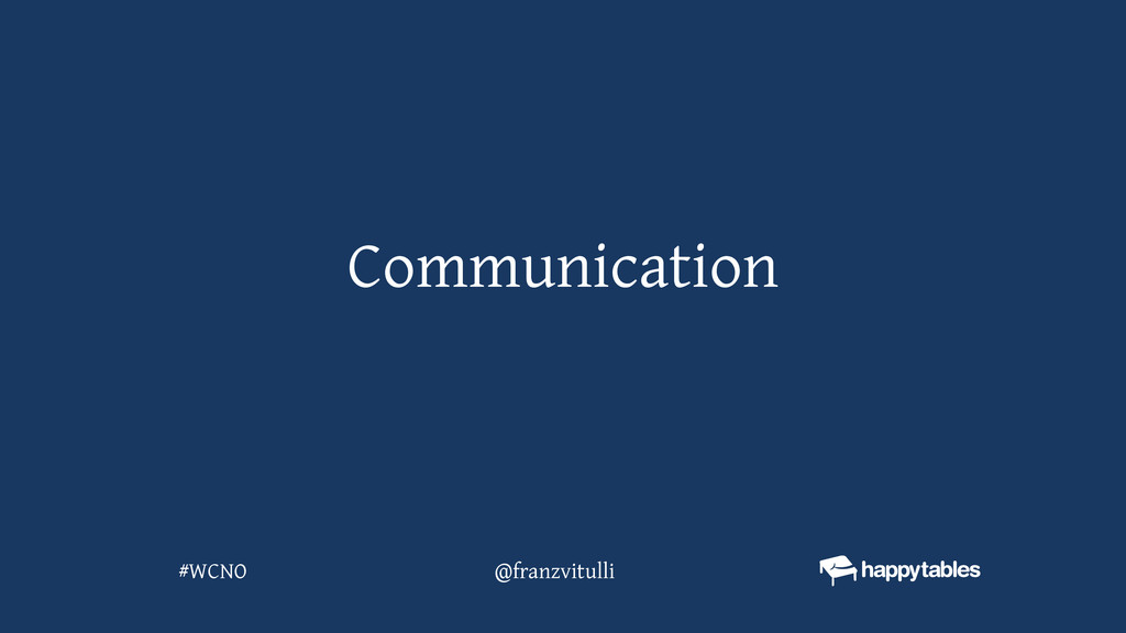 Communication @franzvitulli #WCNO