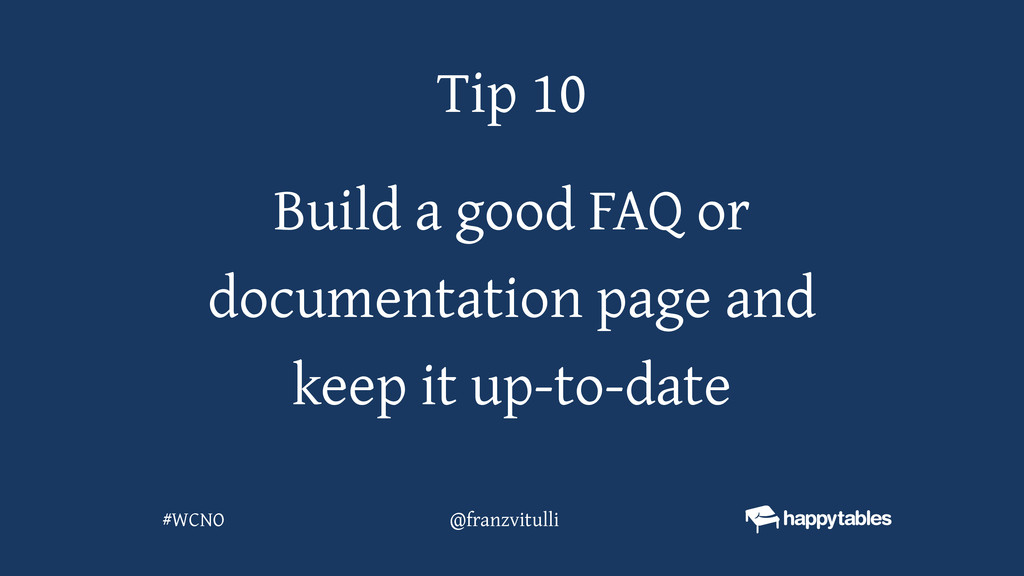 Build a good FAQ or documentation page and keep...