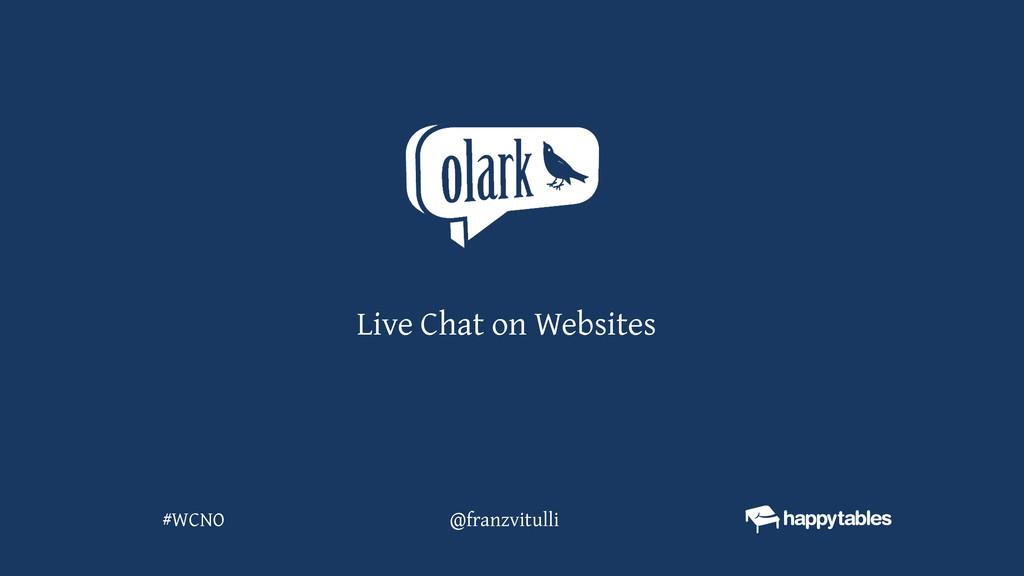 @franzvitulli #WCNO Live Chat on Websites