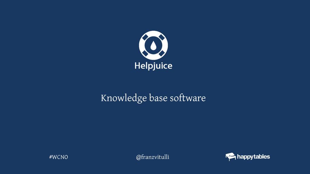 @franzvitulli #WCNO Knowledge base software