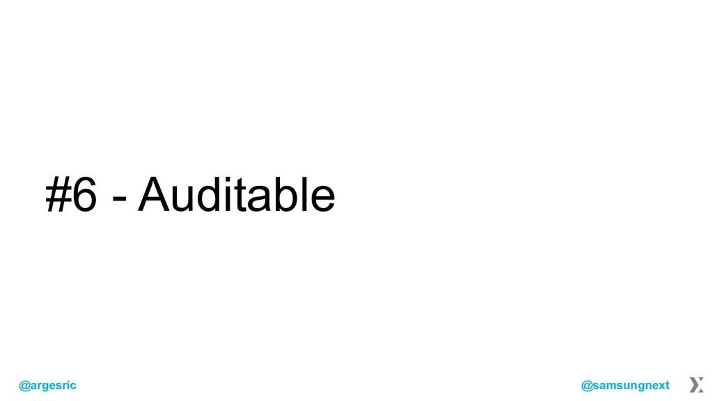 @argesric @samsungnext #6 - Auditable