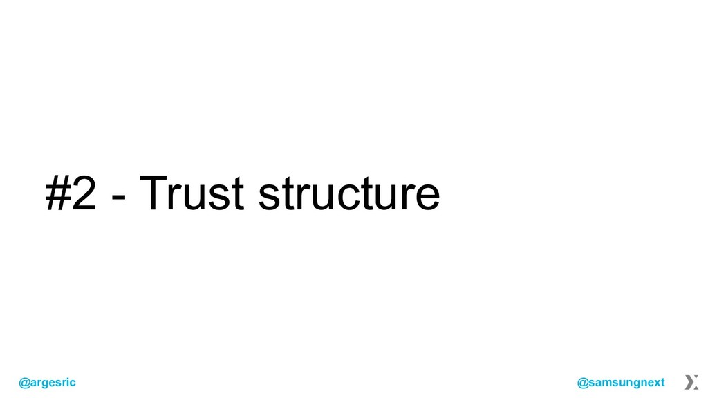 @argesric @samsungnext #2 - Trust structure