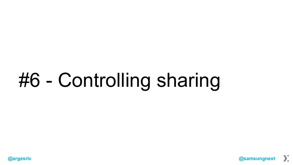 @argesric @samsungnext #6 - Controlling sharing