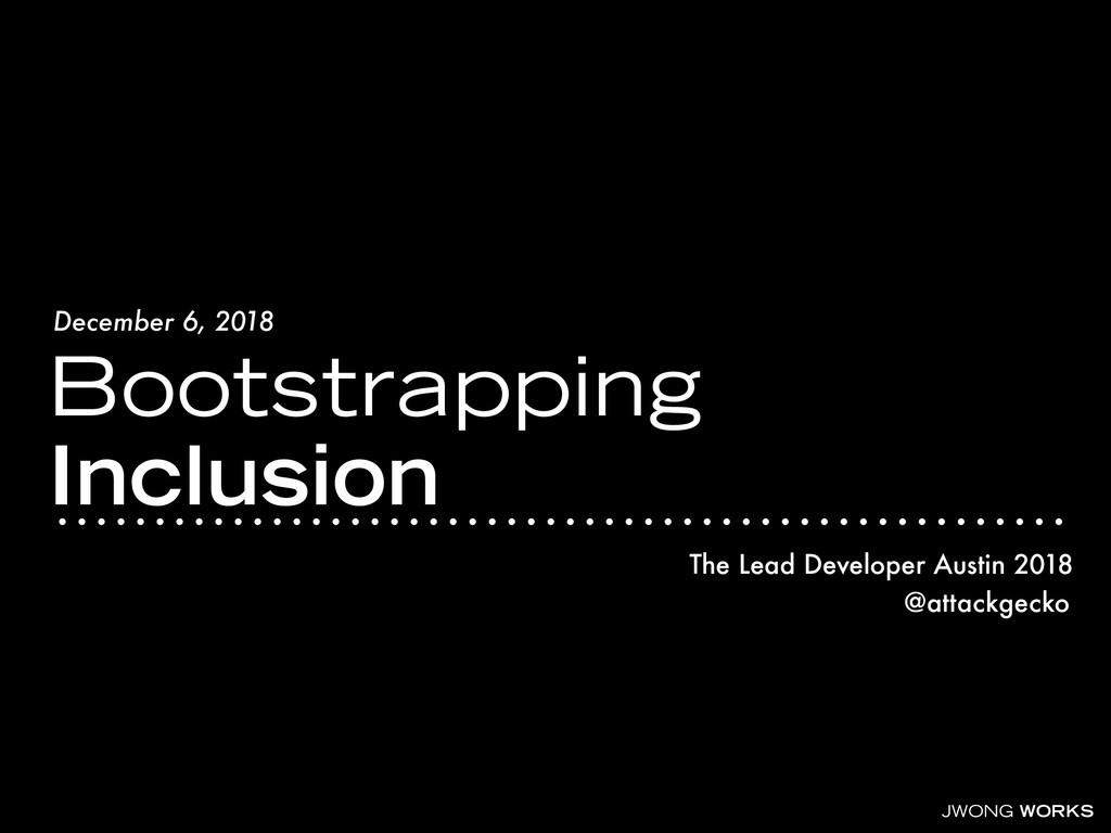 JWONG WORKS December 6, 2018 Bootstrapping Incl...