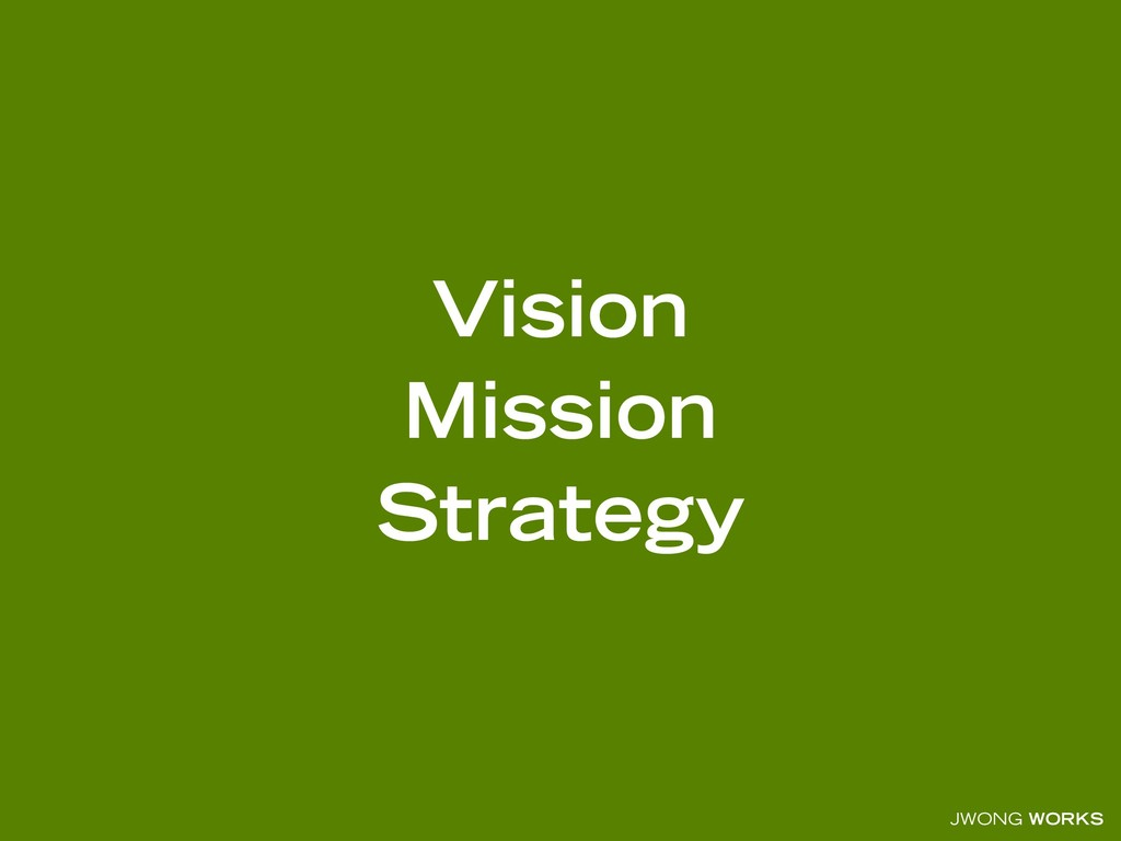 JWONG WORKS Vision Mission Strategy