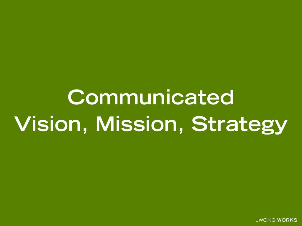 JWONG WORKS Communicated Vision, Mission, Strat...