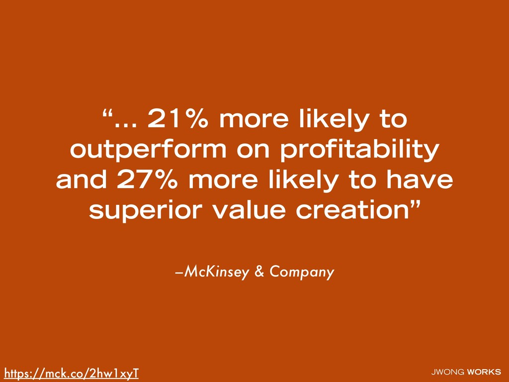 "JWONG WORKS –McKinsey & Company ""… 21% more lik..."
