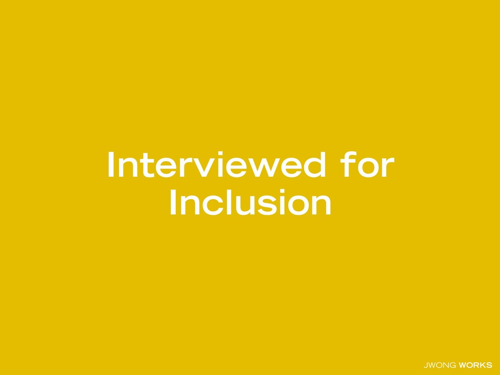 JWONG WORKS Interviewed for Inclusion