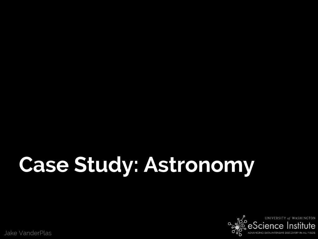 Jake VanderPlas Case Study: Astronomy
