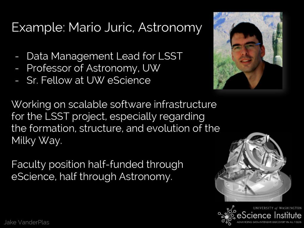 Jake VanderPlas Example: Mario Juric, Astronomy...