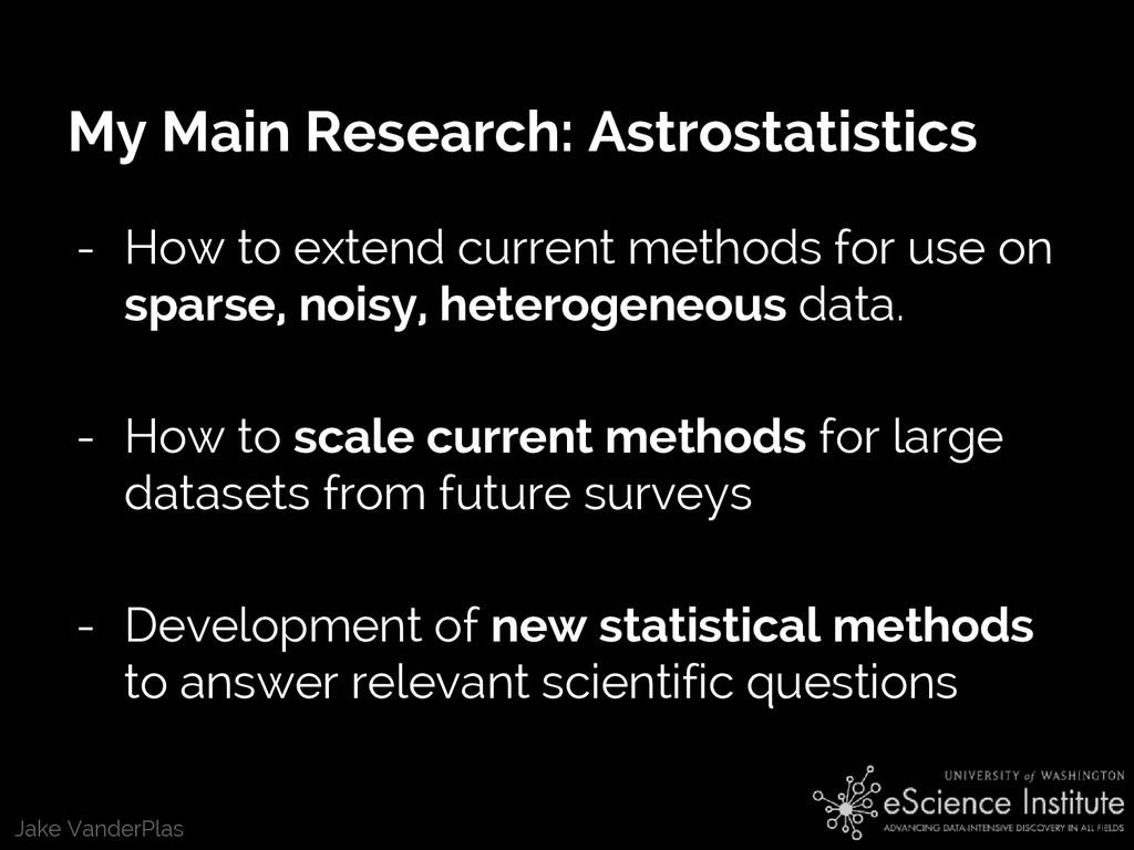 Jake VanderPlas My Main Research: Astrostatisti...