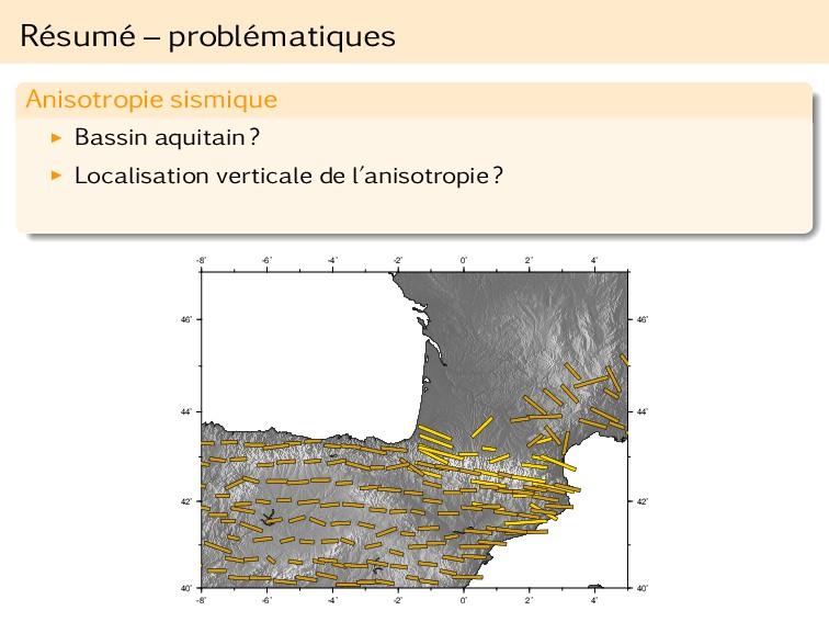 Résumé – problématiques Anisotropie sismique Ba...