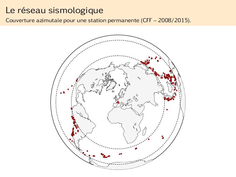 Le réseau sismologique Couverture azimutale pou...