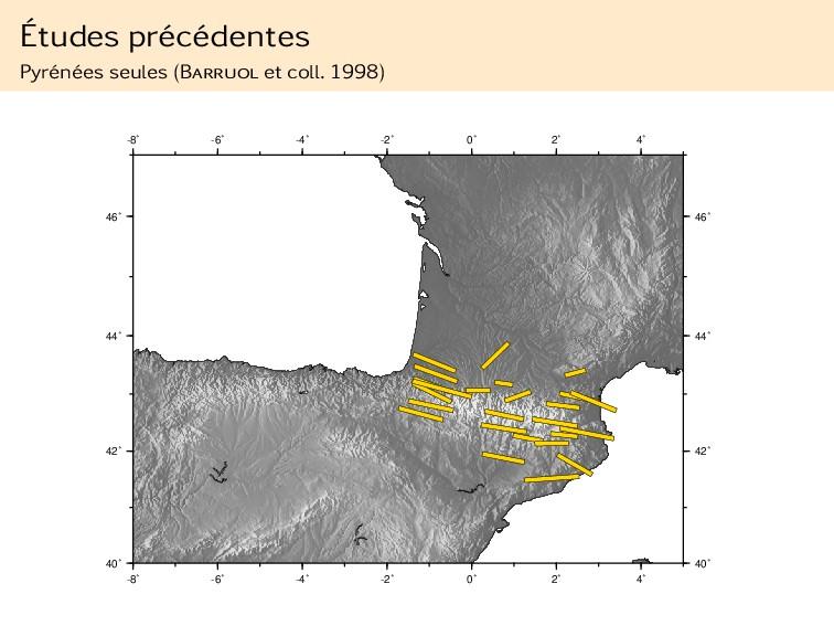 Études précédentes Pyrénées seules (Barruol et ...