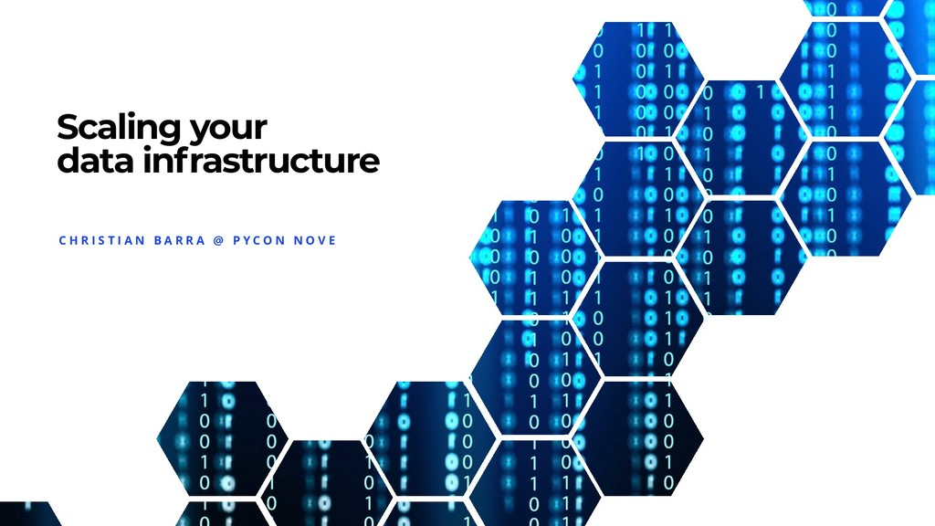 Scaling your data infrastructure C H R I S T I ...