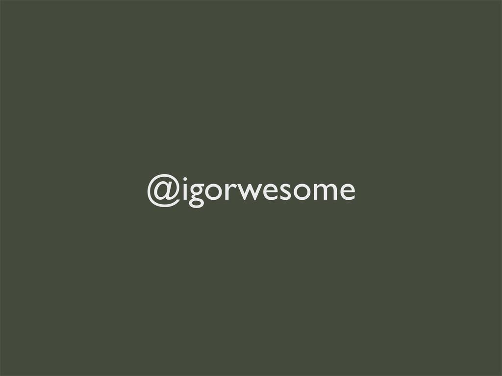 @igorwesome