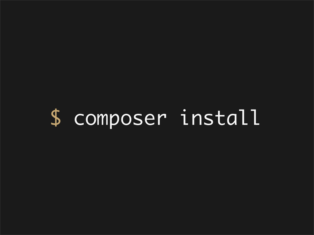 $ composer install