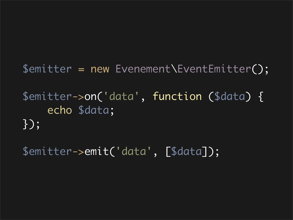 $emitter = new Evenement\EventEmitter(); $emitt...