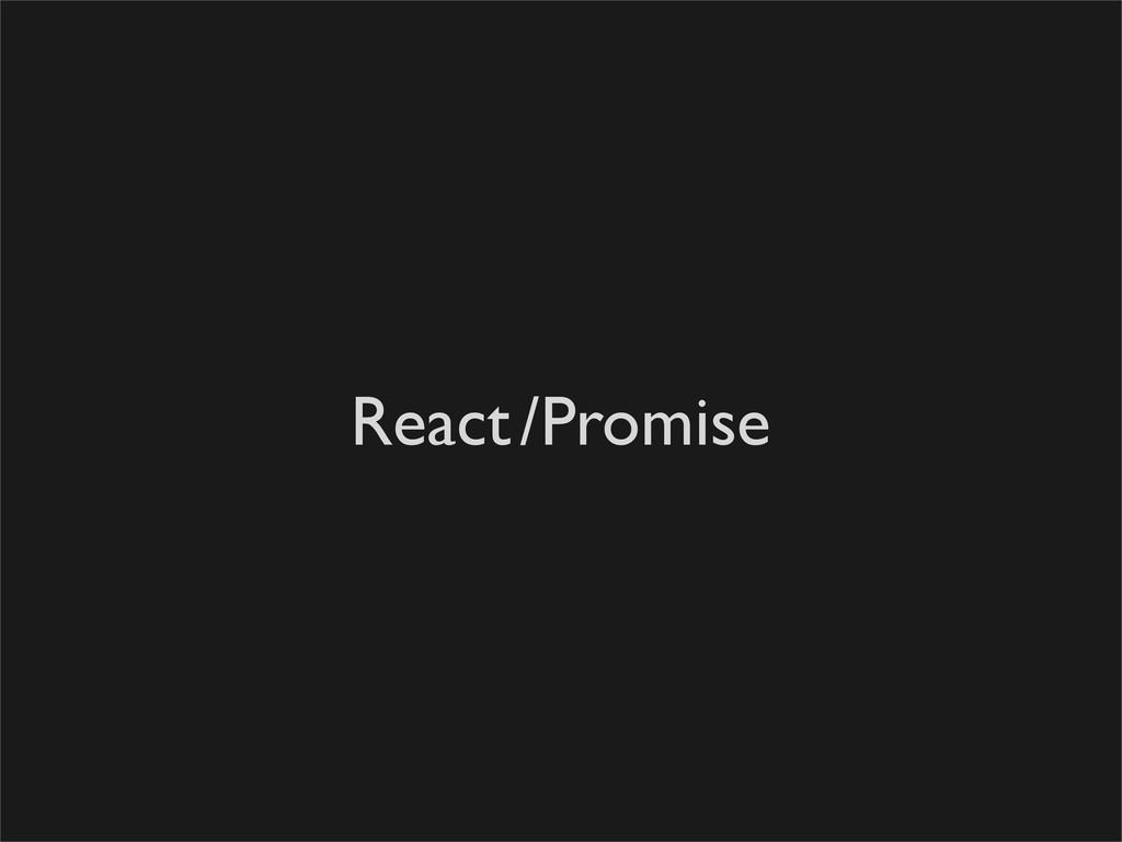 React/Promise