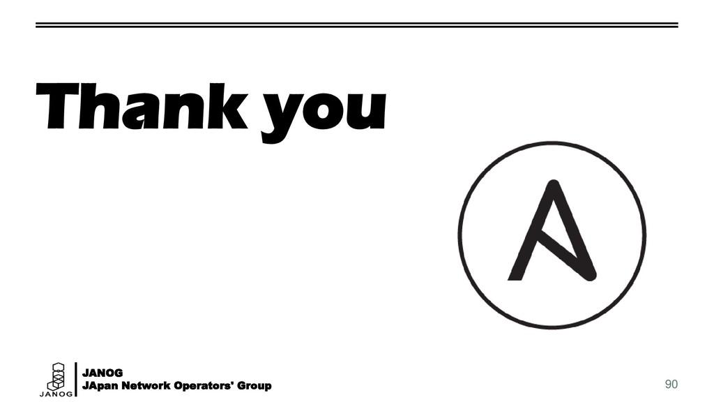 JANOG JApan Network Operators' Group 90 Thank y...