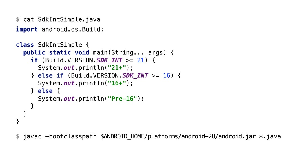 $ cat SdkIntSimple.java import android.os.Build...