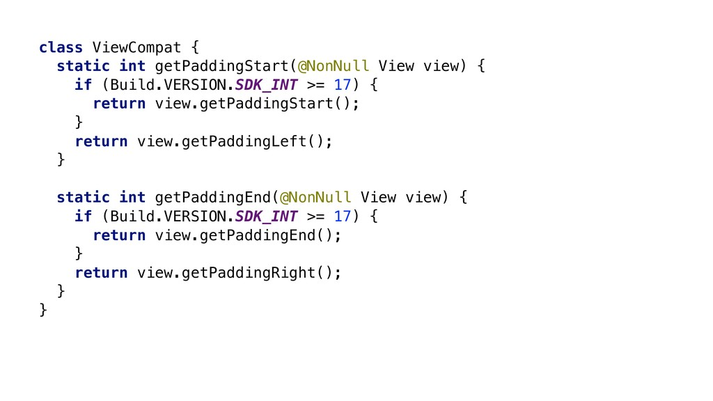 class ViewCompat { static int getPaddingStart(@...