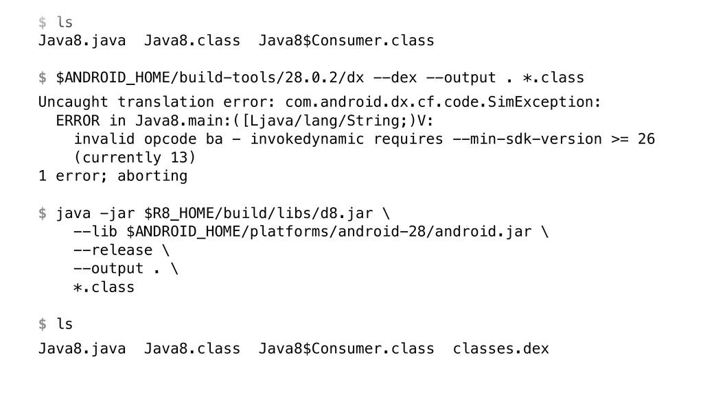 $ ls Java8.java Java8.class Java8$Consumer.cl...