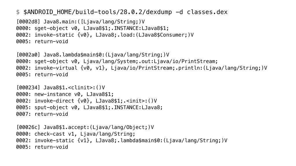 $ $ANDROID_HOME/build-tools/28.0.2/dexdump -d c...