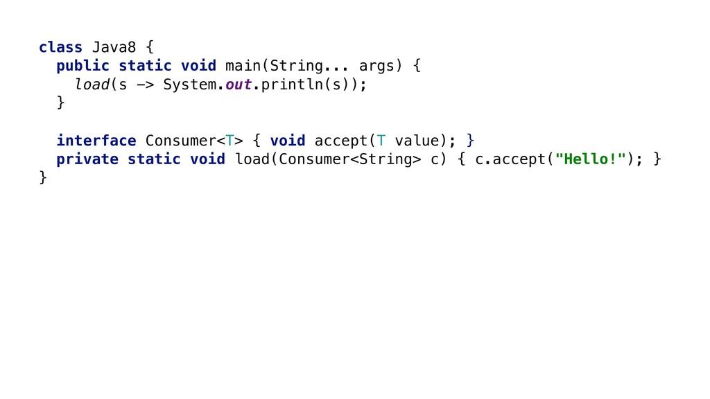 class Java8 { public static void main(String......