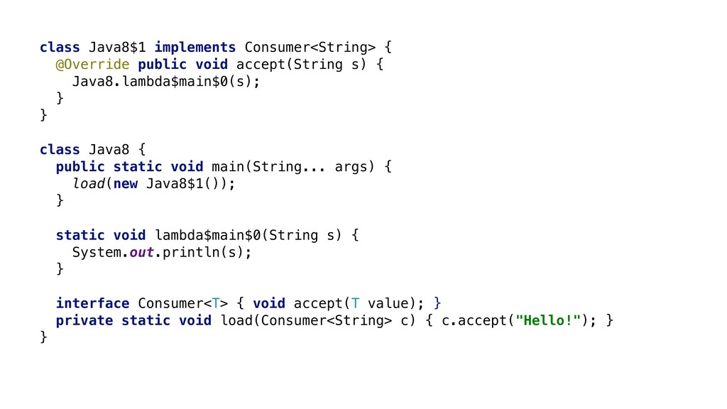s -> class Java8$1 implements Consumer<String> ...