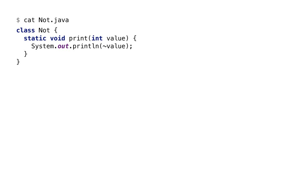 $ cat Not.java class Not { static void print(in...