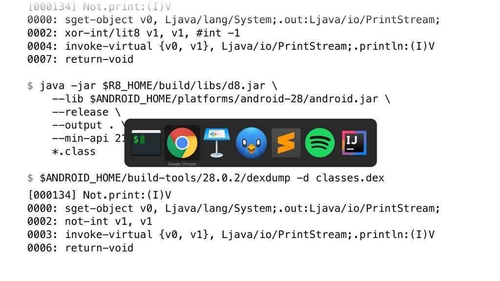 [000134] Not.print:(I)V 0000: sget-object v0, ...