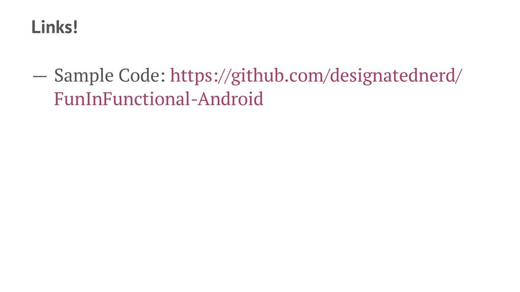 Links! — Sample Code: https://github.com/design...