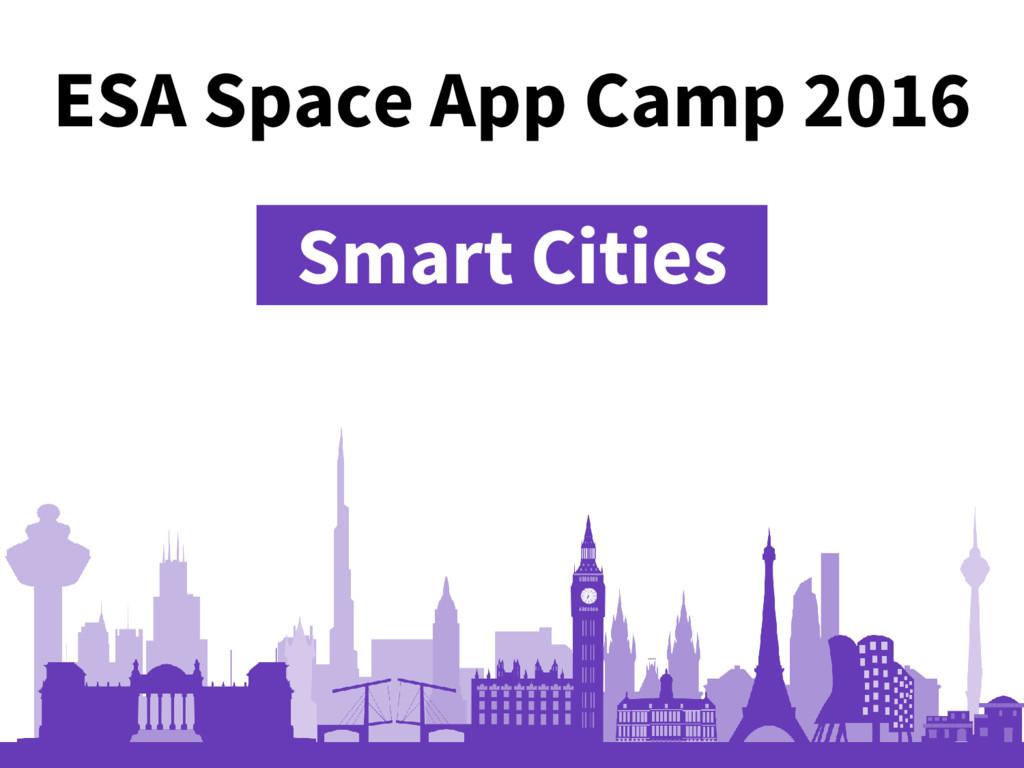 ESA Space App Camp 2016 _Smart Cities_