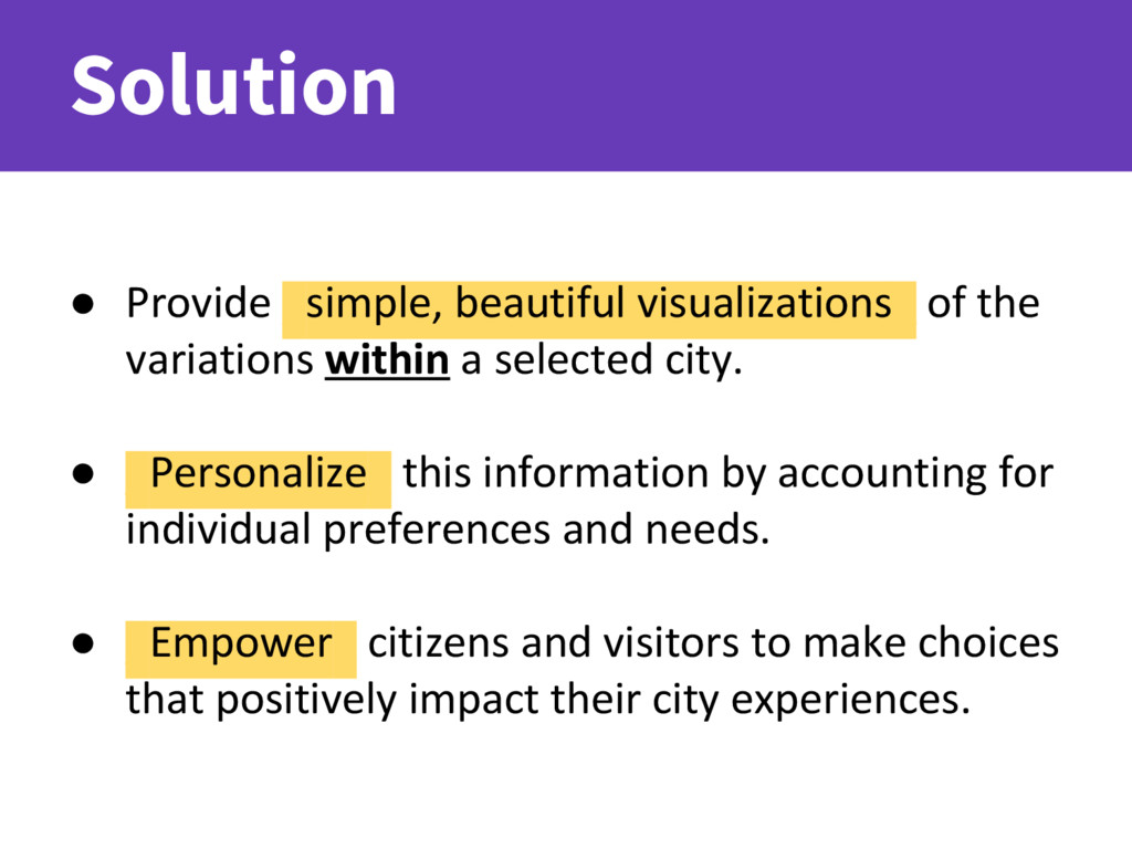 Solution ● Provide _simple, beautiful visualiza...