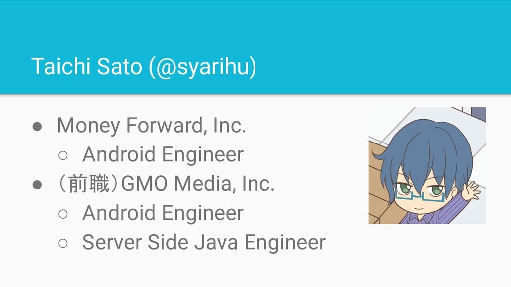 Taichi Sato (@syarihu) ● Money Forward, Inc. ○ ...