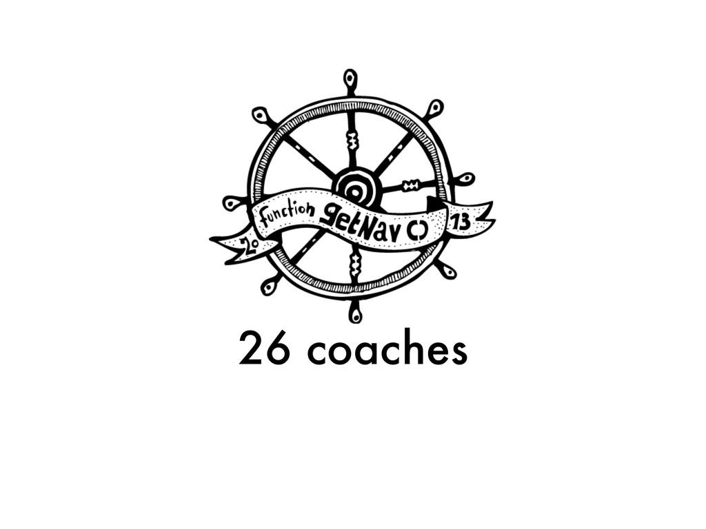 26 coaches